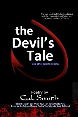The Devil's Tale: The real story of St. Paul and Christ and the reason God and Satan are no longer the best of friends.
