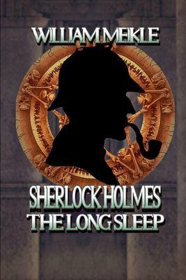 The Long Sleep: A Weird Sherlock Holmes Adventure