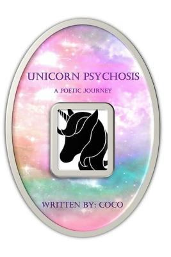 Unicorn Psychosis: A Poetic Journey