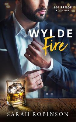 Wylde Fire: A 100 Proof Novel