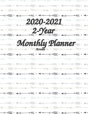 2-Year Monthly Planner 2020-2021 Arrows 8.5x11: 60 Months Pretty Simple Calendar Planner - Get Organized. Get Focused. Take Action Today and Achieve Y