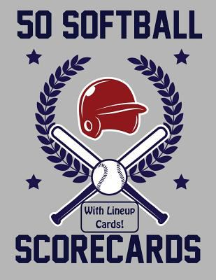 50 Softball Scorecards With Lineup Cards: 50 Scoring Sheets For Softball Games