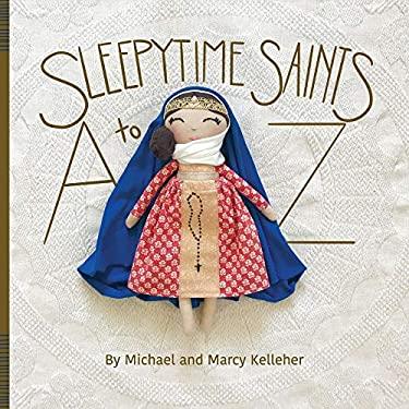 Sleepytime Saints: A to Z