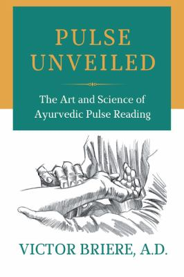 Pulse Unveiled: The Art and Science of Ayurvedic Pulse Reading