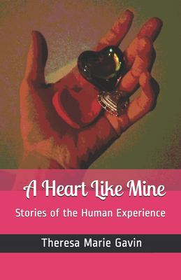 A Heart Like Mine: Stories of the Human Experience