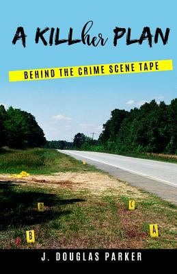 A Killher Plan: Behind The Crime Scene Tape