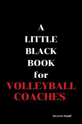 A Little Black Book: For Volleyball Coaches