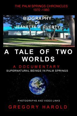 A Tale of Two Worlds: The Palm Springs Chronicles and the Biography of Jeanette J. Guerty