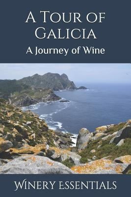 A Tour of Galicia: A Journey of Wine