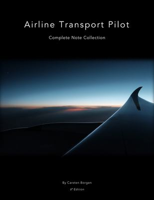 Airline Transport Pilot: Complete Note Collection
