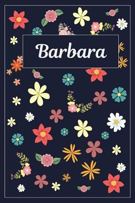 Barbara: Lined Writing Notebook with Personalized Name   120 Pages   6x9   Flowers