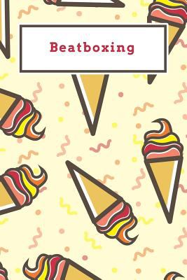 Beatboxing: Funny Red and Yellow Icecream Dotted Grid Bullet Journal Notebook - 100 pages 6 x 9 inches Log Book (Sweet Icecream Series Volume 13)