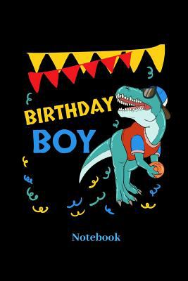 Birthday Boy Notebook: Lined journal for 5th birthday party, T-Rex, basketball and dinosaur fans - paperback, diary gift for men, women and children