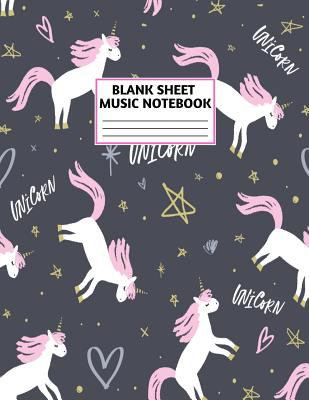 Blank Sheet Music Notebook: Cute Unicorn Matte Cover Design with 110 Pages White Paper Interior for Musician Students and Professionals Playing Piano,