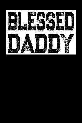 Blessed Daddy: Loving God and Life Prayer Journal