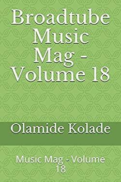Broadtube Music Mag - Volume 18: Music Mag - Volume 18