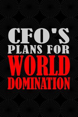 CFO's Plans For World Domination: 6x9 Medium Ruled 120 Pages Matte Paperback Notebook Journal