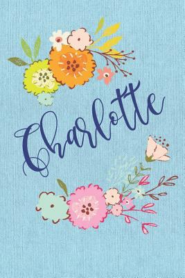 Charlotte: Personalized Name and Floral Design on Blue Teal Pattern, Lined Paper Note Book For Girls To Draw, Sketch & Crayon or Color (Kids Teens and