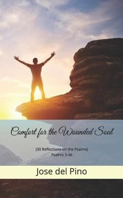 Comfort for the  Wounded Soul: (30 Reflections on the Psalms)  Psalms 3-46