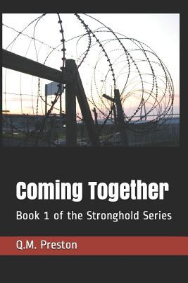 Coming Together: Book 1 of the Stronghold Series