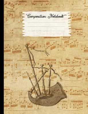 Composition Notebook: College Ruled Blank Lined Journals for School - Bagpipes (I Love Music Series)