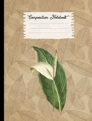 Composition Notebook: College Ruled Blank Lined Journals for School - Sweet Scented Pothos (Vintage Flowers and Plants)