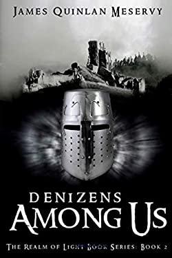 Denizens Among Us - The Realm of Light Book Series Book 2: Prequel (The Rai Saga)