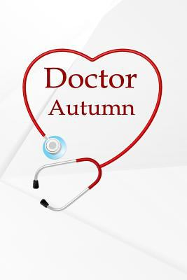 Doctor Autumn: Writing Journal Notebook Lined Pages