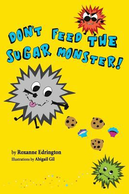 Dont Feed The Sugar Monster