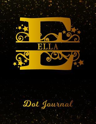 Ella Dot Journal: Letter E Personalized First Name Personal Dotted Bullet Grid Writing Notebook | Black Gold Glittery Space Effect Cover | Daily ... &