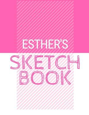 Esther's Sketchbook: Personalized names sketchbook with name: 120 Pages