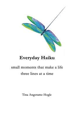 Everyday Haiku: small moments that make a life three lines at a time as book, audiobook or ebook.