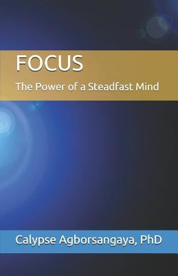 FOCUS: The Power of a Steadfast Mind