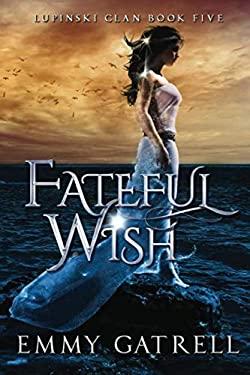 Fateful Wish (Lupinski Clan)