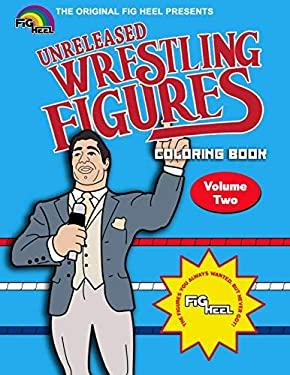 Fig Heel's Unreleased Wrestling Figure Coloring Book, Vol. 2