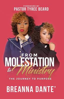 From Molestation To Ministry: The Journey To Purpose