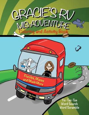Gracie's RV Mis-Adventure Coloring and Activity Book: Fun Puzzles, Mazes and Much More