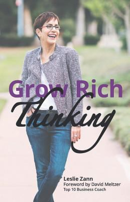 Grow Rich Thinking: Mindset + Action = Outrageous Achievement