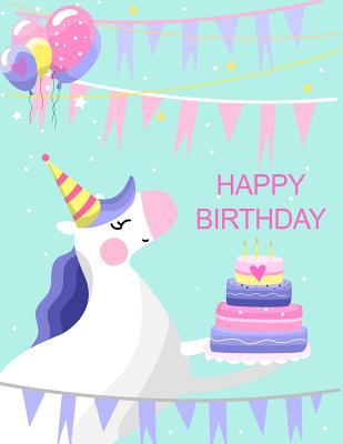 Happy Birthday: Cute Unicorn Party Themed Sketchbook for Girls ~ Blank Pages for Doodling, Drawing & Sketching, Large Notebook