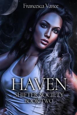 Haven: A Shifter Society Novel