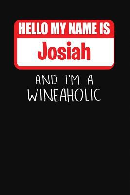 Hello My Name is Josiah And I'm A Wineaholic: Wine Tasting Review Journal