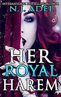 Her Royal Harem: The Complete Reverse Harem Series