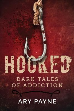 Hooked: Dark Tales of Addiction