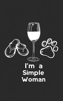 I'm A Simple Woman: Flip-flop Dog & Wine Gift! Notebook & Doodle Diary: 150+ Pages of Lined Paper for Writing and Drawing   Funny Journal & Planner Gi