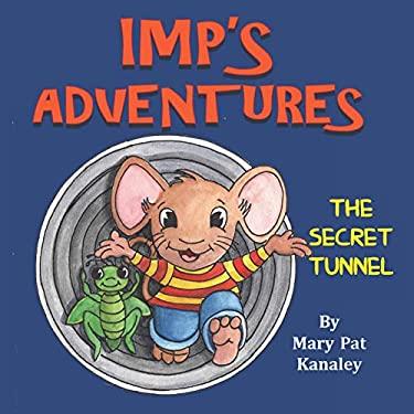 Imp's Adventures: Book 1: The Secret Tunnel