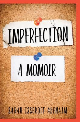 Imperfection: A Momoir