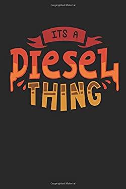 It's A Diesel Thing: Notizbuch / Tagebuch / Heft mit Punkteraster Seiten. Notizheft mit Dot Grid, Journal, Planer fr Termine oder To-Do-Liste.