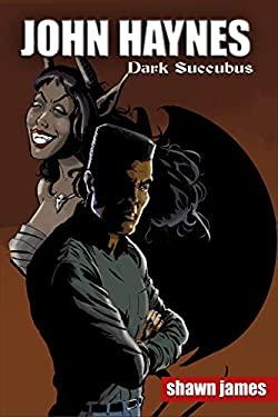 John Haynes: Dark Succubus