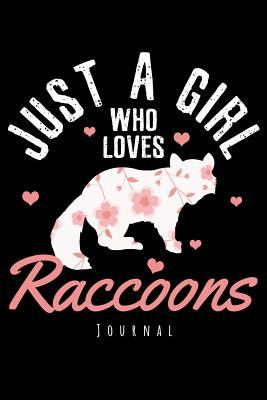 Journal - Just A Girl Who Loves Raccoons: Raccoon Notebook To Write In Journal Note Pad To Do List Gift