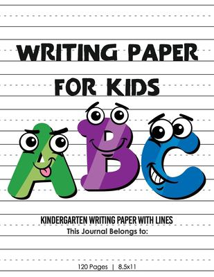 Kindergarten writing paper with lines for ABC kids: Writing Paper for kids with Dotted Lined | 120 pages 8.5x11 Handwriting Paper